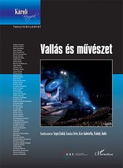 Faludy Judit  (Szerk.) - Kiss Gabriella  (Szerk.) - Lovász Irén  (Szerk.) - Sepsi Enikő  (Szerk.) - Vallás és művészet