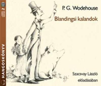 P. G. Wodehouse - Szacsvay László - Blandingsi kalandok