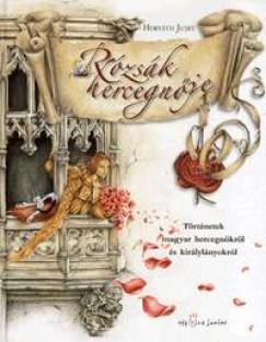 Horváth Judit - Rózsák hercegnője (javított kiadás)