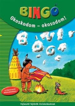 Borbély Borbála  (Szerk.) - Bingó - Okoskodom-okosodom!
