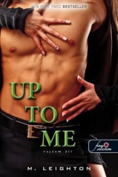 M. Leighton - Up to Me - Rajtam áll (Rossz fiúk 2.)