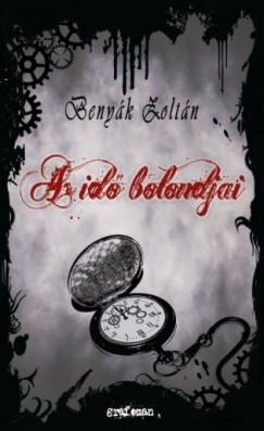 Benyák Zoltán - Az idő bolondjai