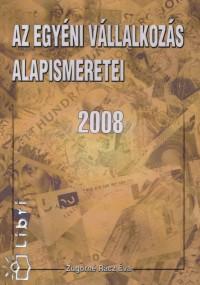 Zugorné Rácz Éva  (Összeáll.) - Az egyéni vállalkozás alapismeretei 2008