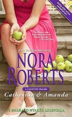 Nora Roberts - A smaragd nyakék legendája - A Calhoun család
