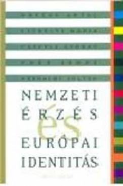 Csepeli György - Örkény Antal - Poór János - Székelyi Mária - Várhalmi Zoltán - Nemzeti érzés és európai identitás