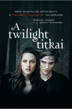 Rebecca Housel - J. Jeremy Wisnewski - A twilight titkai