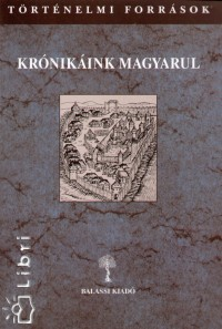Kulcsár Péter - Krónikáink magyarul