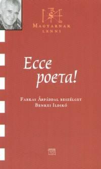 - Ecca poeta!