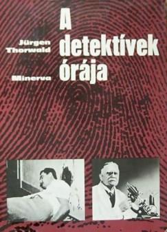 Thorwald Jürgen - A detektívek órája