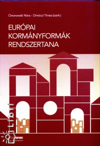 Chronowski Nóra - Drinóczi Tímea - Európai kormányformák rendszertana