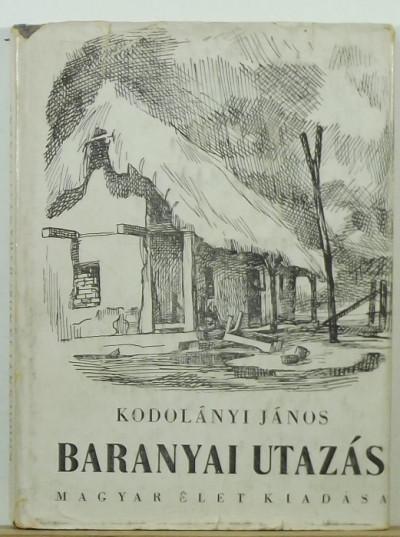Kodolányi János - Baranyai utazás
