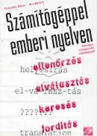 Kis Balázs - Prószéky Gábor - Számítógéppel emberi nyelven