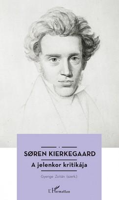 Sören Kierkegaard - Gyenge Zoltán  (Szerk.) - Soren Kierkegaard