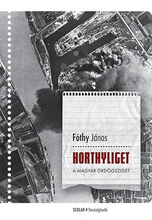 F�thy J�nos - Horthyliget