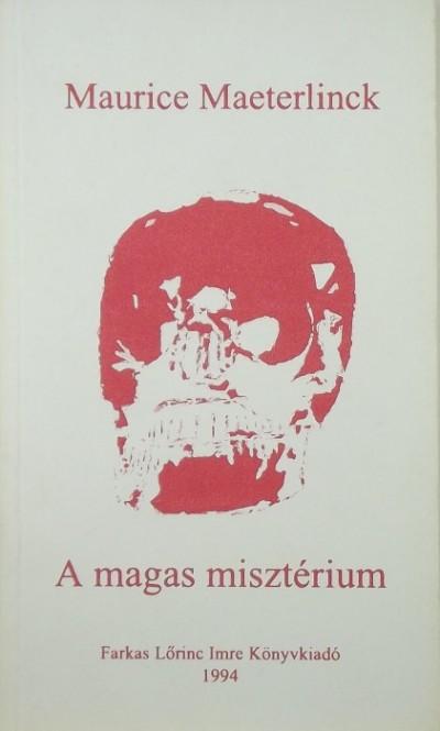Maurice Maeterlinck - A magas misztérium
