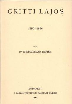 Dr. Kretschmayr Henrik - Gritti Lajos 1480-1534