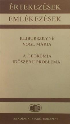 Kliburszkyné Vogl Mária - A geokémia időszerű problémái