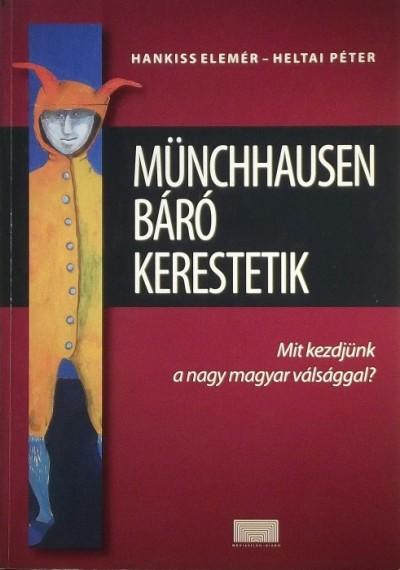 Hankiss Elemér  (Szerk.) - Heltai Péter  (Szerk.) - Münchhausen báró kerestetik