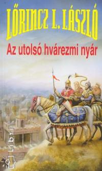 Lőrincz L. László - Az utolsó hvárezmi nyár