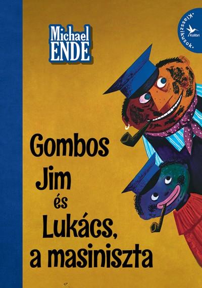 Michael Ende - Gombos Jim és Lukács, a masiniszta