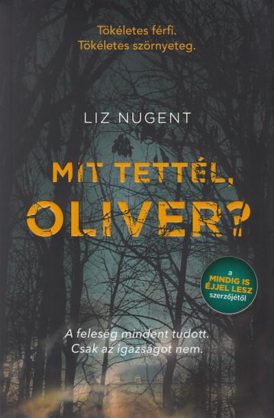 Liz Nugent - Mit tettél Oliver?