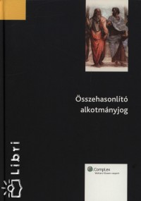 Legény Krisztián  (Szerk.) - Összehasonlító alkotmányjog