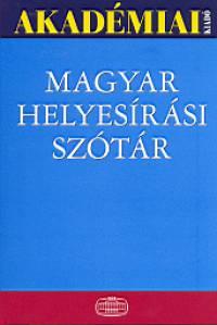 Deme László  (Szerk.) - Fábián Pál  (Szerk.) - Tóth Etelka  (Szerk.) - Magyar helyesírási szótár