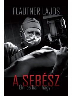 Flautner Lajos - A Sebész