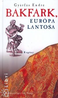 Gyárfás Endre - Bakfark, Európa lantosa