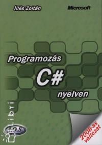 Illés Zoltán - Programozás C# nyelven