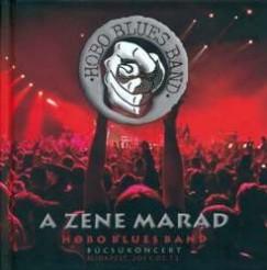 Hobo Blues Band - Juhász Balázs  (Szerk.) - A zene marad - Könyv+CD