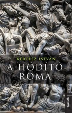 Kertész István - A hódító Róma
