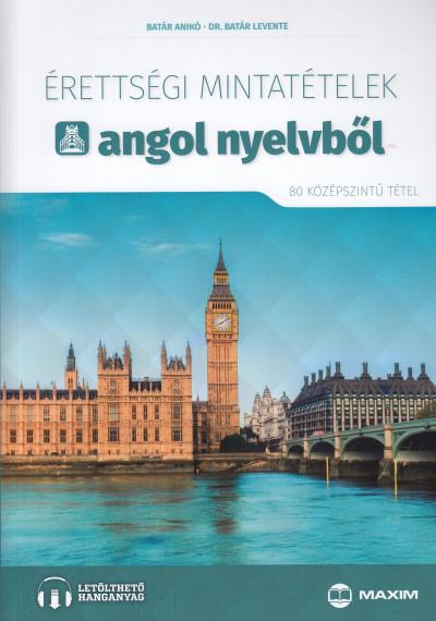 Batár Anikó - Dr. Batár Levente - Érettségi mintatételek angol nyelvből (80 középszintű tétel) - CD-melléklettel
