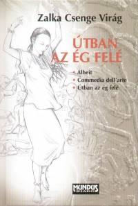 Zalka Csenge Virág - Útban az ég felé - három regény