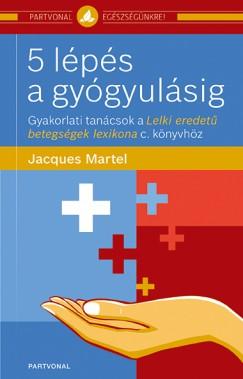 Jacques Martel - 5 lépés a gyógyulásig