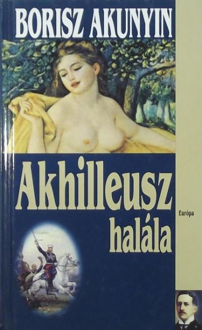 Borisz Akunyin - Akhilleusz halála