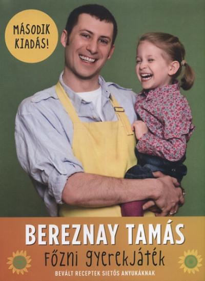 Bereznay Tamás - Főzni gyerekjáték