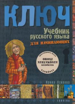 Irina Oszipova - Kulcs - Orosz nyelvkönyv kezdőknek