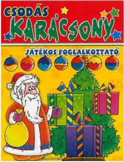 Poráczki Lilla  (Szerk.) - Csodás karácsony - játékos foglalkoztató