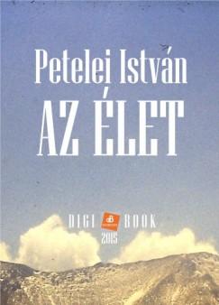 Petelei István - Az élet