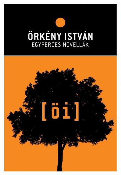 Örkény István - Radnóti Zsuzsa  (Összeáll.) - Egyperces novellák
