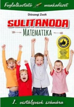 Diószegi Zsolt - Sulitanoda - 1. osztályosok számára - Matematika