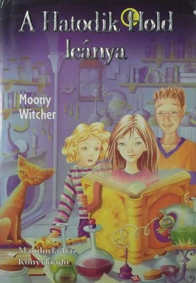 Moony Witcher - A Hatodik Hold leánya