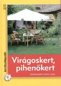 Lelkes Lajos  (Szerk.) - Virágoskert, pihenő kert
