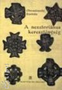 Dr. Obrusánszky Borbála - A nesztoriánus kereszténység