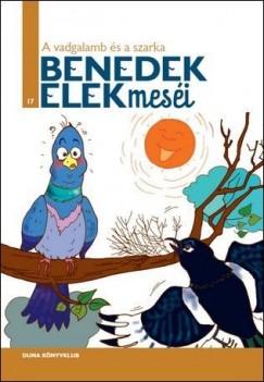 Benedek Elek - H. Szabó Gyula  (Szerk.) - A vadgalamb és a szarka