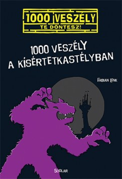 Fabian Lenk - 1000 veszély a kísértetkastélyban