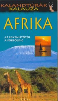 Justh Szilvia  (Szerk.) - Afrika - Az Egyenlítőtől a Fokföldig