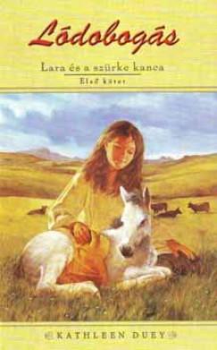 Kathleen Duey - Lara és a szürke kanca