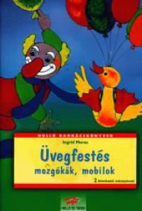 Ingrid Moras - Üvegfestés mozgókák, mobilok